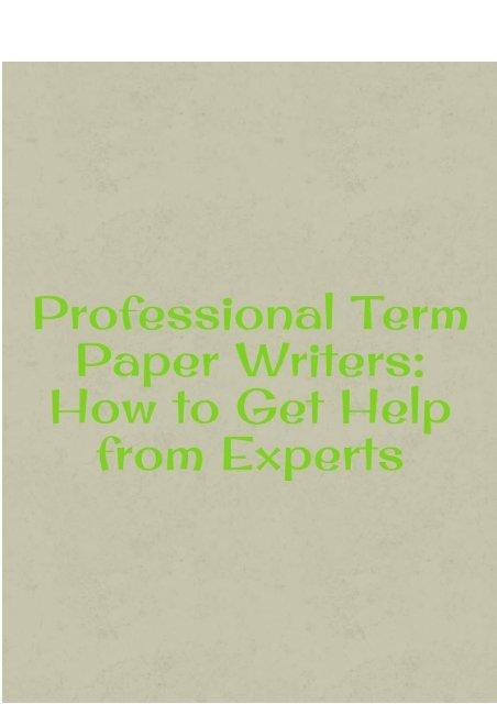 Professional Term Paper Writers: How to Get Help from Experts