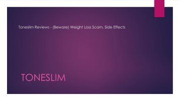Toneslim Reviews - (Beware) Weight Loss Scam, Side Effects