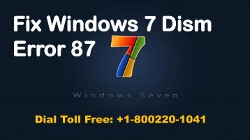 How to Fix Windows 7 Dism Error 87 Dial 1-800-220-1041 Toll Free