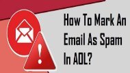 1-800-488-5392 Mark an Email As Spam in AOL