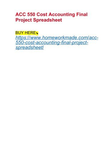 ACC 550 Cost Accounting Final Project Spreadsheet