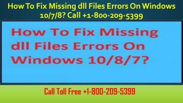 +1-800-209-5399 How To Fix Missing dll Files Errors On Windows 10/7/8?