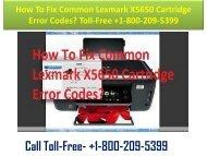 +1-800-209-5399 How To Fix Common Lexmark X5650 Cartridge Error Codes?