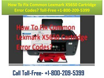+1-800-209-5399 How To Fix Common Lexmark X5650 Cartridge Error Codes?