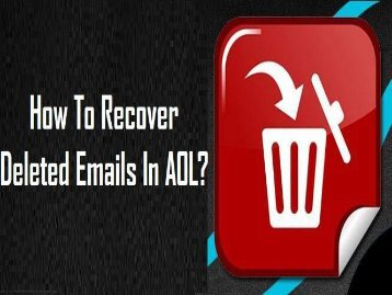 How To Recover Deleted Emails In AOL? 1-800-361-7250
