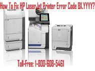 1800-608-5461 How To Fix HP LaserJet Printer Error Code 8X.YYYY?
