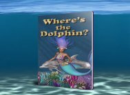 Wheres the Dolphin? A Magical Adventure Story