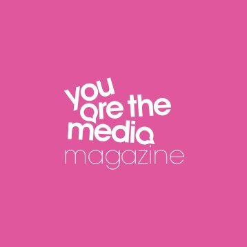 You Are The Media Magazine