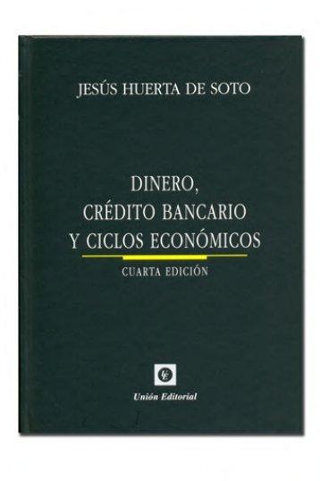 Dinero, crédito bancario y ciclos económicos - Jesús Huerta de Soto