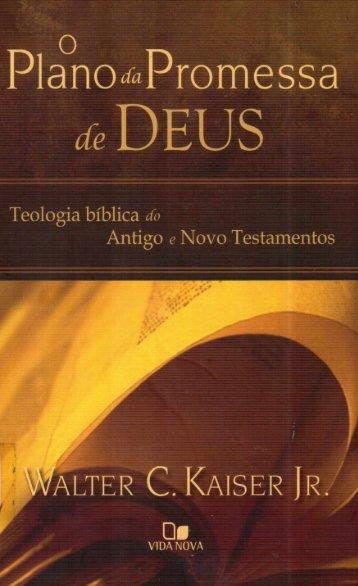 kupdf.com_o-plano-da-promessa-de-deus-teologia-biacuteblica-do-antigo-e-novo-testamentos-walter-c-kaiser-jr