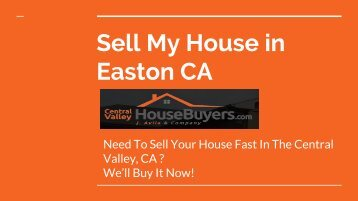 Sell My House in Easton CA – Central Valley House Buyers