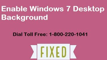 How to Enable Windows 7 Desktop Background 1-800-220-1041