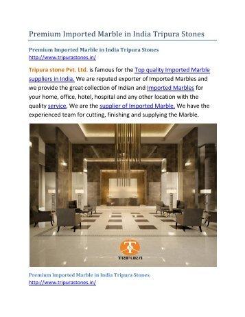 Premium Imported Marble in India Tripura Stones
