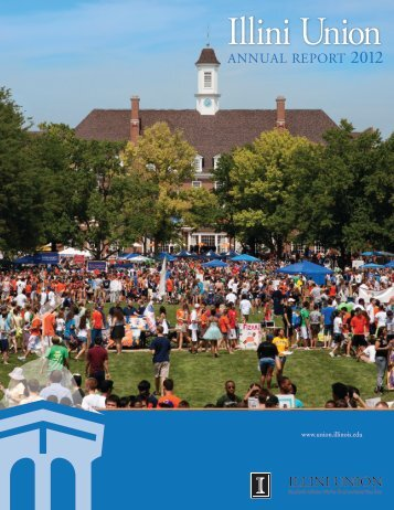 annual report 2012 - Illini Union - University of Illinois at Urbana ...