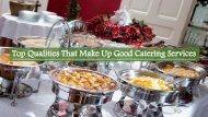 Top Qualities That Make Up Good Catering Services