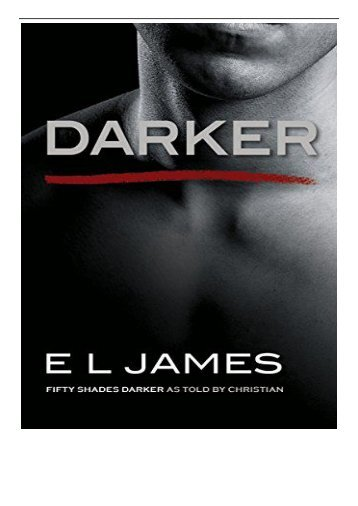 eBook Darker Fifty Shades Darker as Told by Christian Fifty Shades of Grey Free online