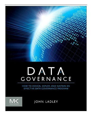 eBook Data Governance How to Design Deploy and Sustain an Effective Data Governance Program The Morgan