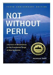 eBook Not Without Peril 150 Years of Misadventure on the Presidential Range of New Hampshire Free online