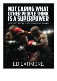 eBook Not Caring What Other People Think Is A Superpower Insights From a Heavyweight Boxer Free online
