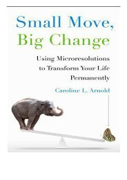 eBook Small Move Big Change Using Microresolutions to Transform Your Life Permanently Free books