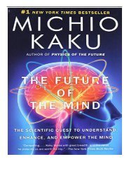eBook The Future of the Mind The Scientific Quest to Understand Enhance and Empower the Mind Free eBook