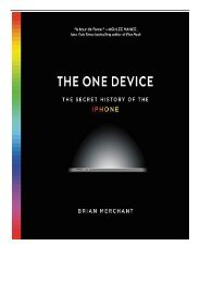 eBook The One Device The Secret History of the iPhone Includes PFD of Supplemental Material Free books