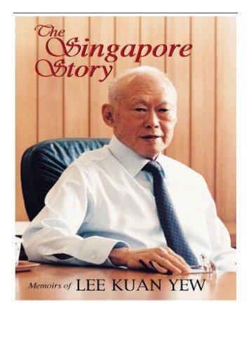 eBook The Singapore Story Memoirs of Lee Kuan Yew Free online