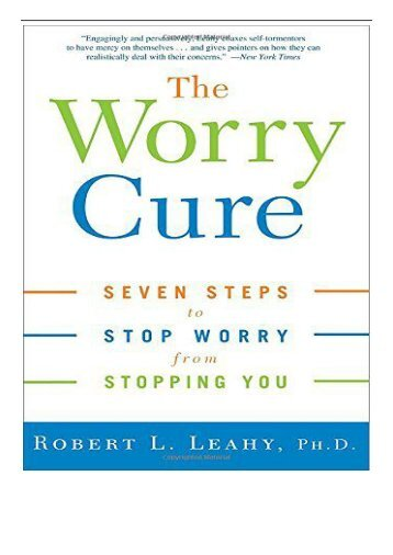 eBook The Worry Cure Seven Steps to Stop Worry from Stopping You Free online
