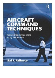 PDF Download Aircraft Command Techniques Gaining Leadership Skills to Fly the Left Seat Free eBook
