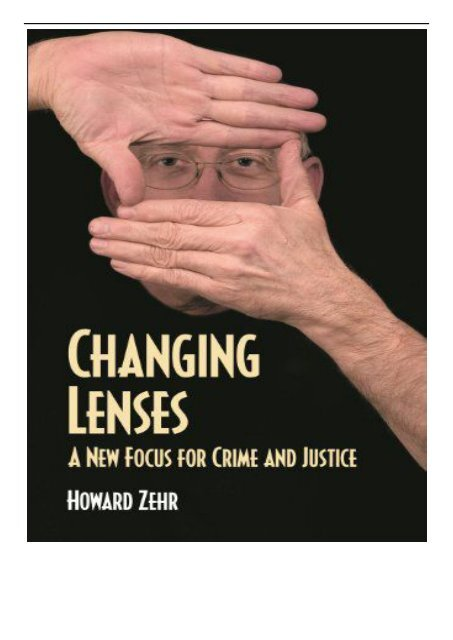 Pdf Download Changing Lenses New Focus For Crime And Justice