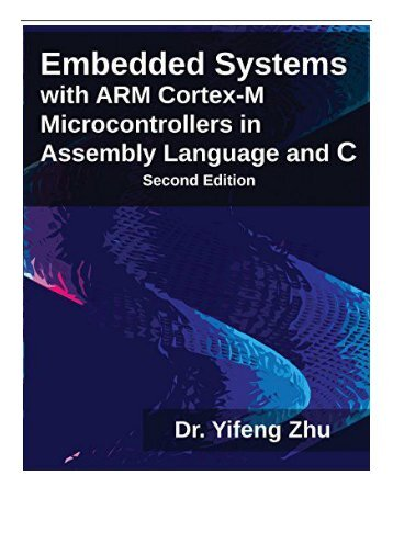 PDF Download Embedded Systems with ARM Cortex-M Microcontrollers in Assembly Language and C Free online