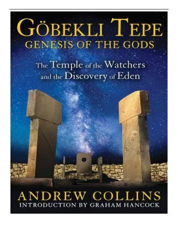 PDF Download Gobekli Tepe Genesis of the Gods The Temple of the Watchers and the Discovery of Eden Free