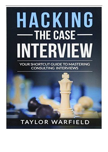 PDF Download Hacking the Case Interview Your Shortcut Guide to Mastering Consulting Interviews Free