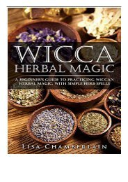 PDF Download Wicca Herbal Magic A Beginner ™s Guide to Practicing Wiccan Herbal Magic with Simple Herb