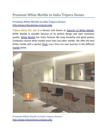 Premium White Marble in India Tripura Stones