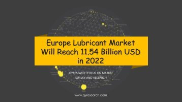 Europe Lubricant Market Will Reach 11.54 Billion USD in 2022