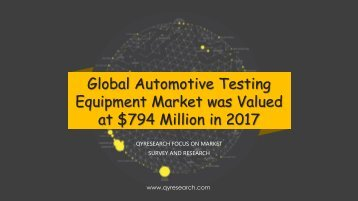 Global Automotive Testing Equipment Market was Valued at $794 Million in 2017