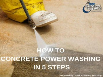 How to Concrete Power Washing in 5 Steps by Peak Pressure Washing