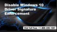 Disable Windows 10 Driver Signature Enforcement 1-800-220-1041