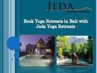 Book Yoga Retreats in Bali with Jeda Yoga Retreats