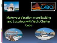 Make your Vacation more Exciting and Luxurious with Yacht Charter Cabo
