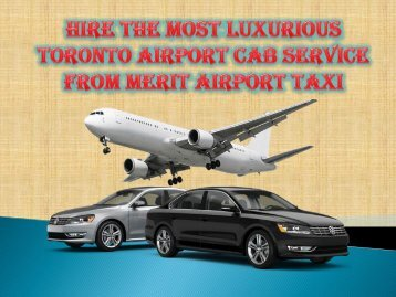 Hire the most luxurious Toronto airport cab service from Merit Airport Taxi