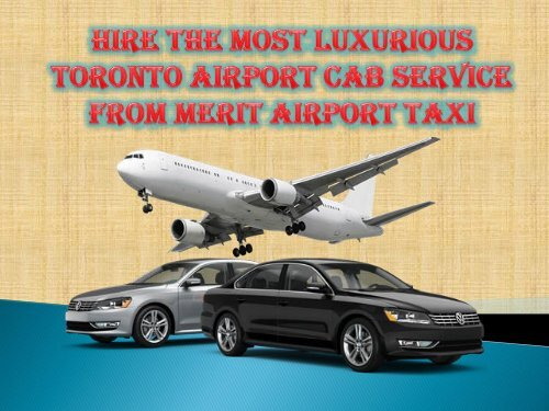 Hire the most luxurious Toronto airport cab service from Merit