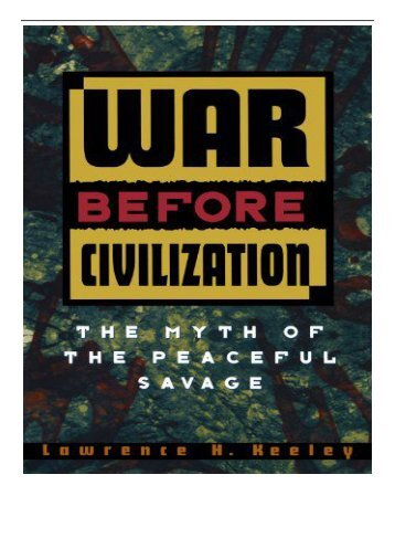 PDF Download War Before Civilization The Myth of the Peaceful Savage Free online