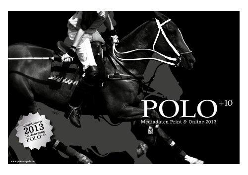Mediadaten Print & Online 2013 - Polo+10 Das Polo-Magazin