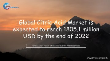 Global Citric Acid Market is expected to reach 1805.1 million USD by the end of 2022