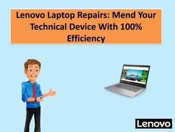 Lenovo Laptop Repairs: Mend Your Technical Device With 100