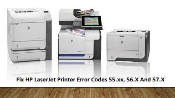 1-800-597-1052  Fix HP LaserJet Printer Error Codes 55.xx,56.X And 57.X?