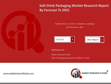 Soft Drink Packaging Market Research Report Forecast to 2021