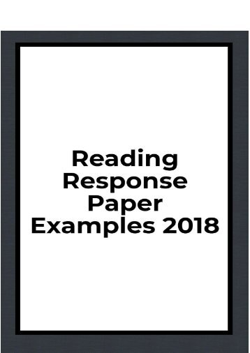Reading Response Paper Examples 2018